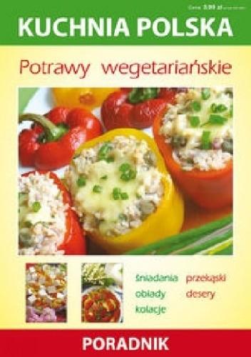 Okładka książki Potrawy wegetariańskie. Kuchnia polska. Poradnik