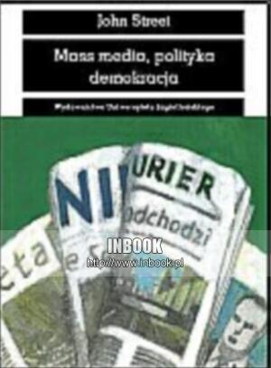 Okładka książki Mass media, polityka, demokracja - John Street