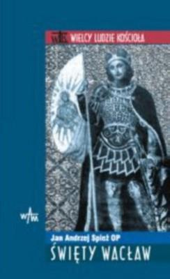 Okładka książki Św. Wacław - Wielcy Ludzie Kościoła