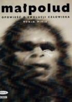 Małpolud. Opowieść o ewolucji człowieka