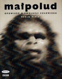 Okładka książki Małpolud. Opowieść o ewolucji człowieka
