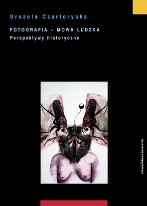 Okładka książki Fotografia - mowa ludzka. Perspektywy historyczne