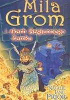 Mila Grom i skarb Bagiennego zamku