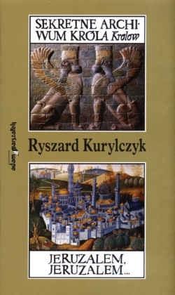Okładka książki Sekretne archiwum króla królów