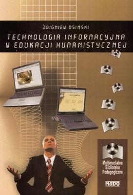 Okładka książki Technologia informacyjna w edukacji humanistycznej