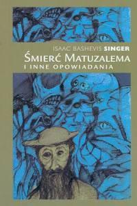 Okładka książki Śmierć Matuzalema i inne opowiadania