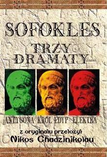Okładka książki Trzy dramaty: Antygona; Król Edyp; Elektra