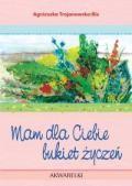 Okładka książki Akwarelka 9 Mam dla Ciebie bukiet życzeń