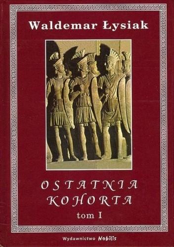 Okładka książki Ostatnia kohorta t. 1
