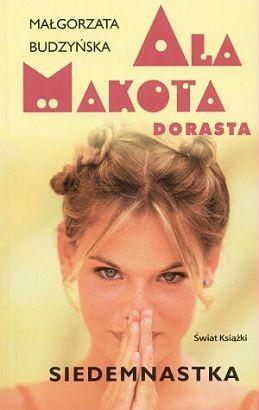 Okładka książki Ala Makota Dorasta. Siedemnastka
