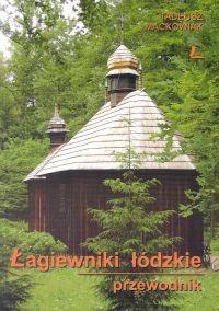 Okładka książki Łagiewniki łódzkie. Przewodnik