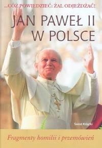 Okładka książki Jan Paweł II w Polsce. Fragmenty homilii i przemówień