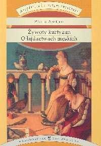 Okładka książki Żywoty kurtyzan. O łajdactwach męskich