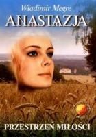 Anastazja. Przestrzeń miłości