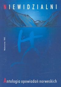 Okładka książki Niewidzialni. Antologia opowiadań norweskich