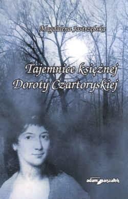 Okładka książki Tajemnice księżnej Doroty Czartoryskiej