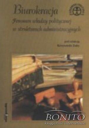 Okładka książki Biurokracja. Fenomen władzy politycznej w strukturach administracyjnych