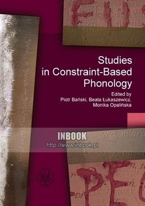 Okładka książki Studies in Constraint-based Phonology - red. nauk.: P. Bański, M. Opalińska, W. łukaszewicz