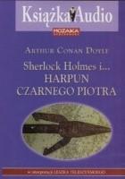 Sherlock Holmes i... harpun Czarnego Piotra