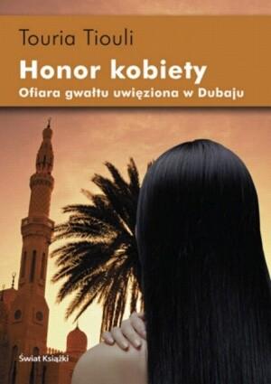 Okładka książki Honor kobiety. Ofiara gwałtu uwięziona w Dubaju