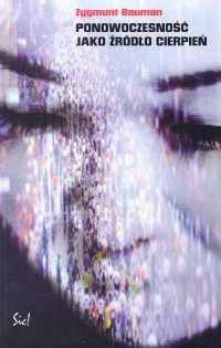Okładka książki Ponowoczesność jako źródło cierpień