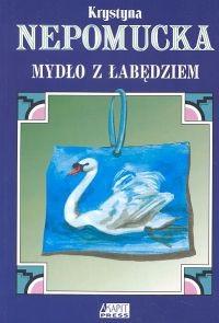 Okładka książki Mydło z łabędziem