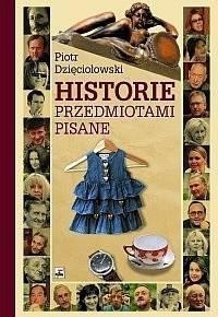 Okładka książki Historie przedmiotami pisane