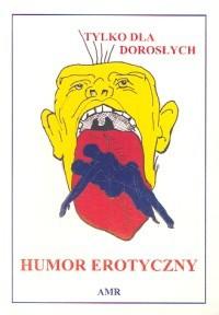 Okładka książki Humor erotyczny. Tylko dla dorosłych