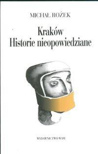 Okładka książki Kraków. Historie nieopowiedziane