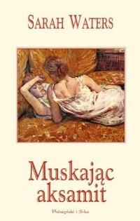 Okładka książki Muskając aksamit