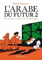 L'Arabe du Futur 2. Une jeunesse au Moyen-Orient (1984-1985)