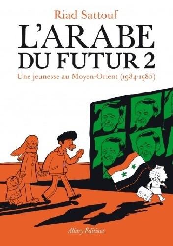 Okładka książki L'Arabe du Futur 2. Une jeunesse au Moyen-Orient (1984-1985)