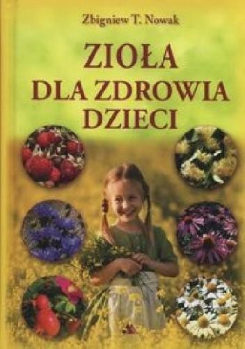 Okładka książki Zioła dla zdrowia dzieci