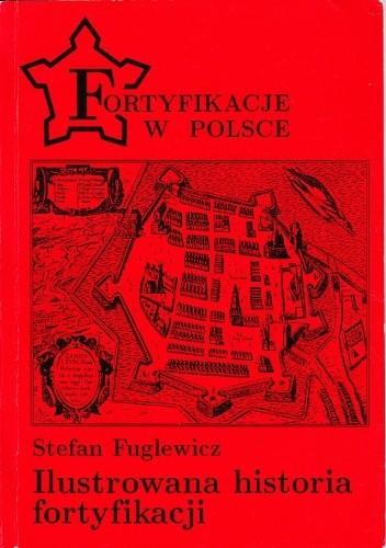 Okładka książki Ilustrowana historia fortyfikacji