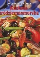 Kuchnia śródziemnomorska. Z kuchennej półeczki
