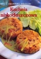 Kuchnia niskotłuszczowa. Z kuchennej półeczki