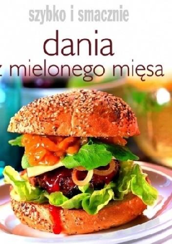 Okładka książki Dania z mielonego mięsa. Szybko i smacznie