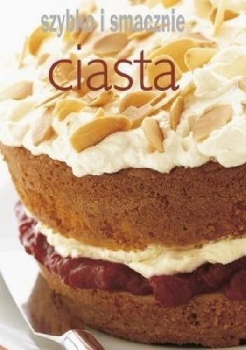 Okładka książki Ciasta. Szybko i smacznie