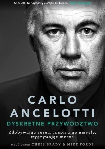 Okładka książki Carlo Ancelotti. Dyskretne przywództwo