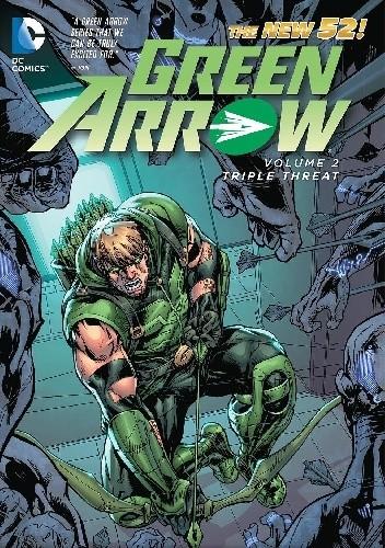 Okładka książki Green Arrow Vol. 2 - Triple Threat