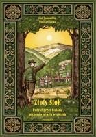 Złoty Stok. Podróż przez historię pięknego miasta w górach.