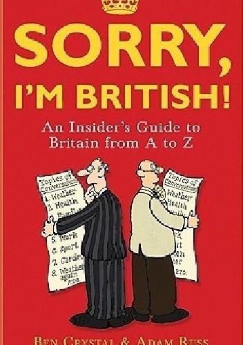 Okładka książki Sorry, I'm British!