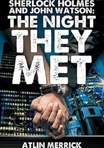 Okładka książki Sherlock Holmes and John Watson: The Night They Met