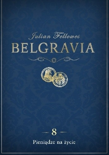 Okładka książki Belgravia. Pieniądze na życie