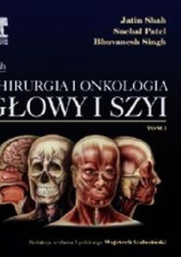 Okładka książki Chirurgia i onkologia głowy i szyi tom 1
