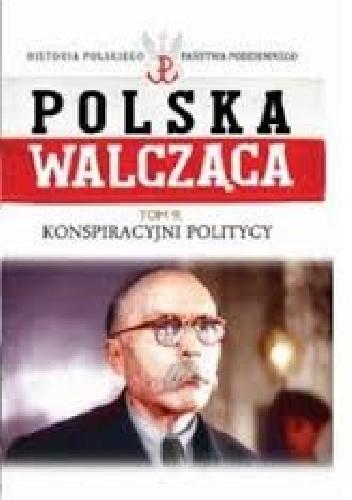 Okładka książki Konspiracyjni politycy