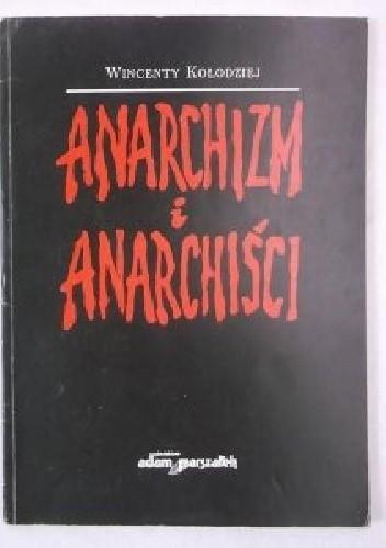 Okładka książki Anarchizm i anarchiści