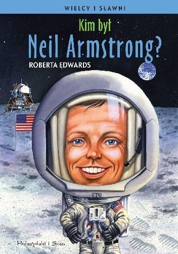 Okładka książki Kim był Neil Armstrong?