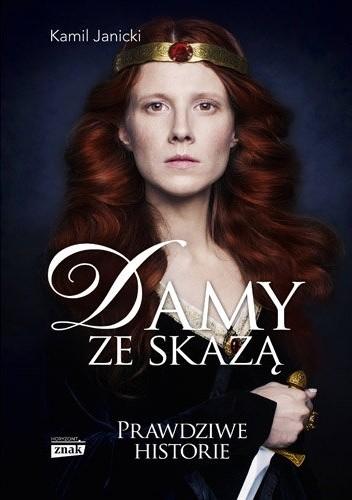 Okładka książki Damy ze skazą : kobiety, które dały Polsce koronę