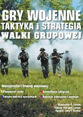 Okładka książki Gry wojenne. Taktyka i strategia walki grupowej